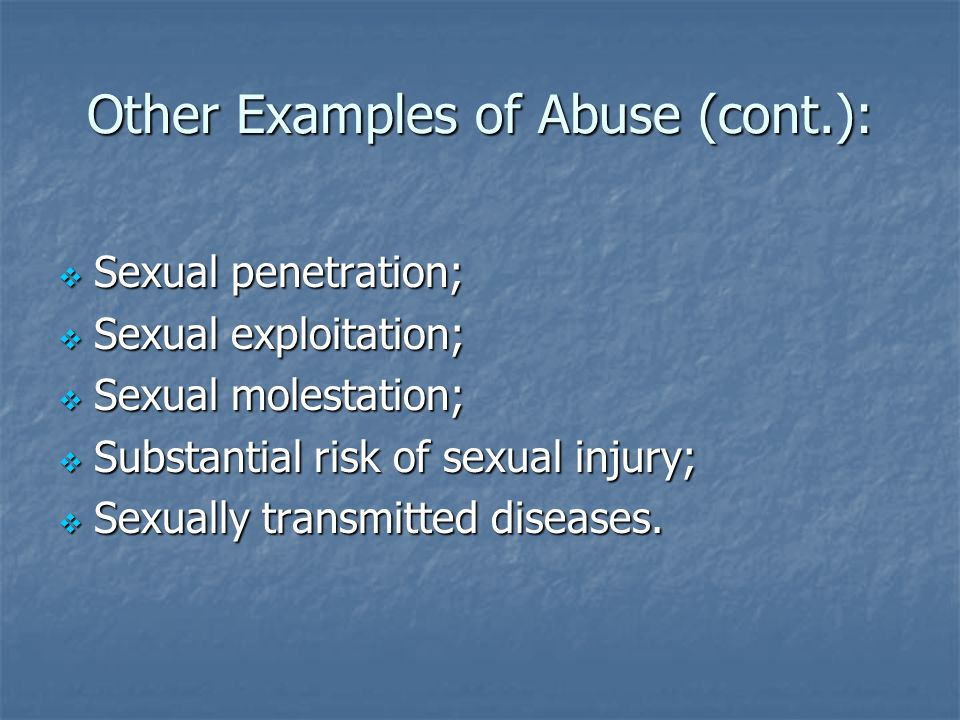 Other Examples of Abuse (cont.):