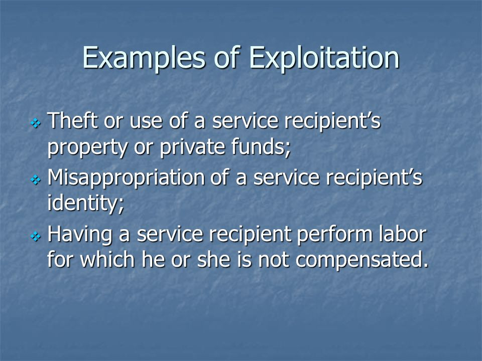 Examples of Exploitation