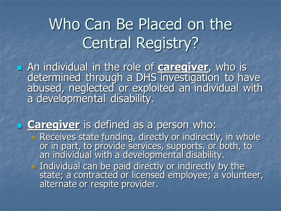 Who Can Be Placed on the Central Registry