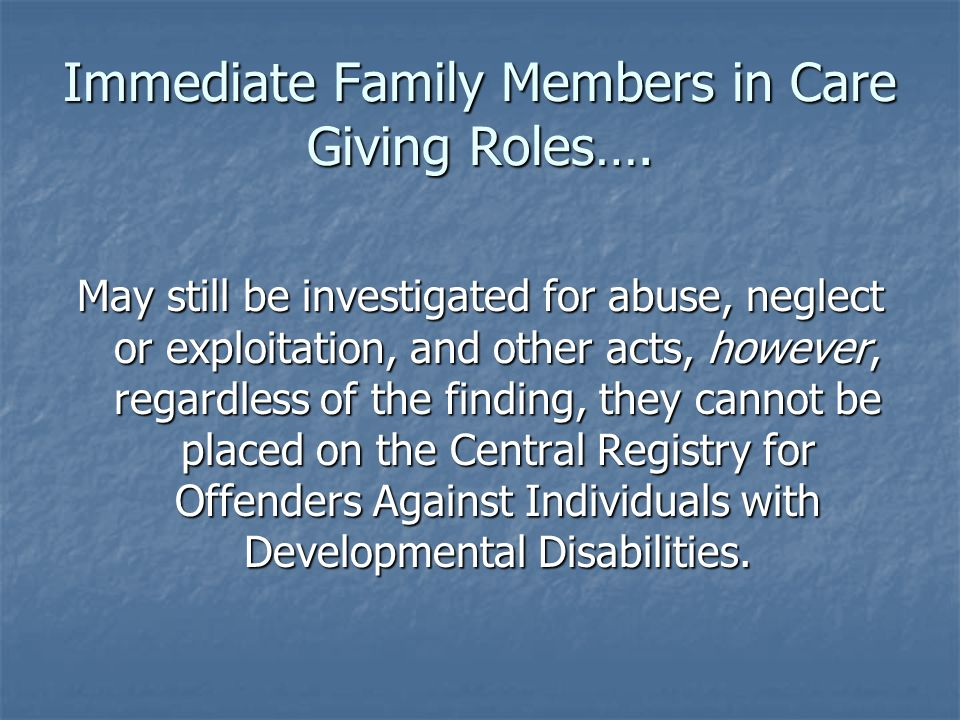 Immediate Family Members in Care Giving Roles….