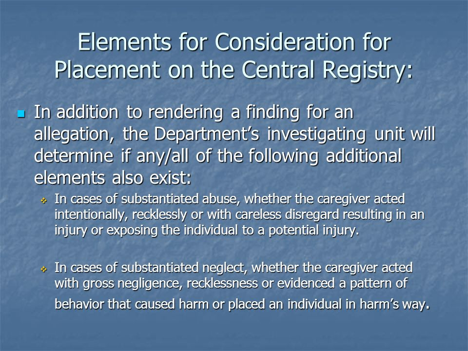 Elements for Consideration for Placement on the Central Registry: