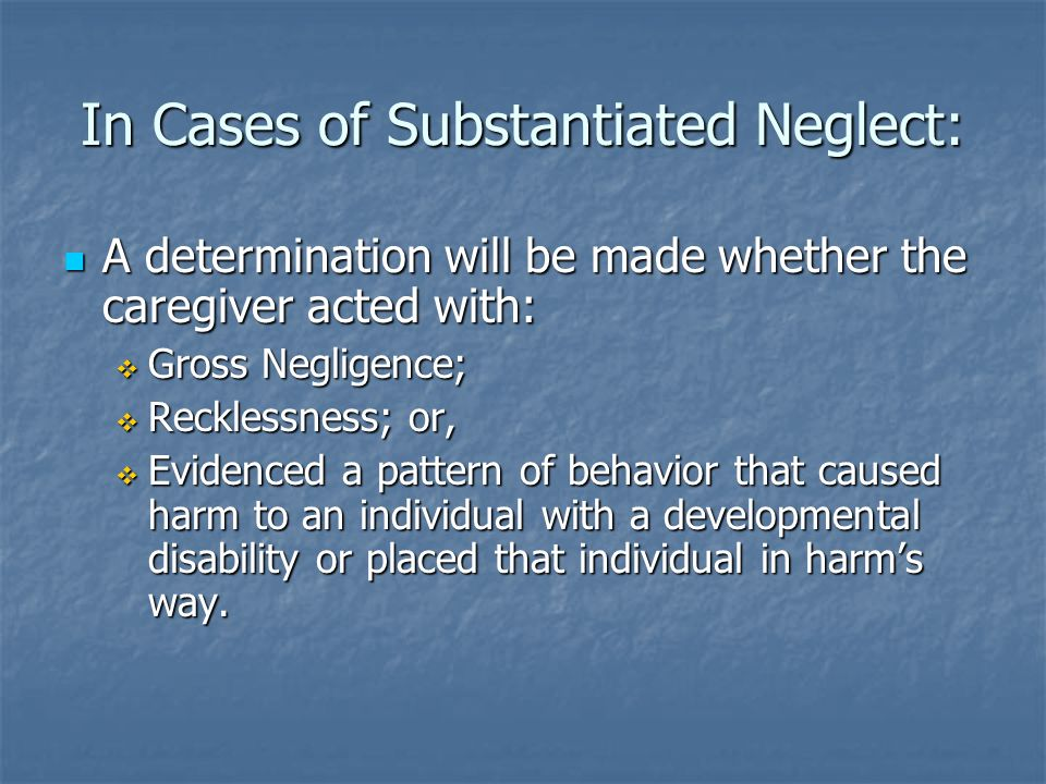 In Cases of Substantiated Neglect: