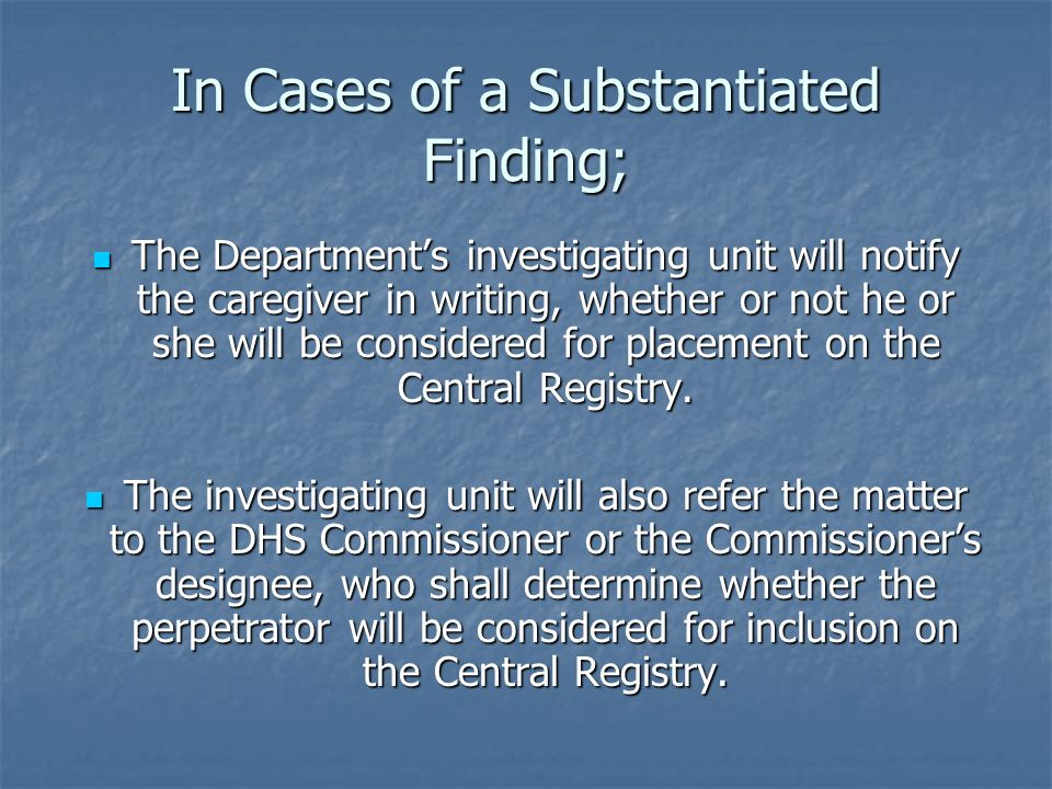 In Cases of a Substantiated Finding;