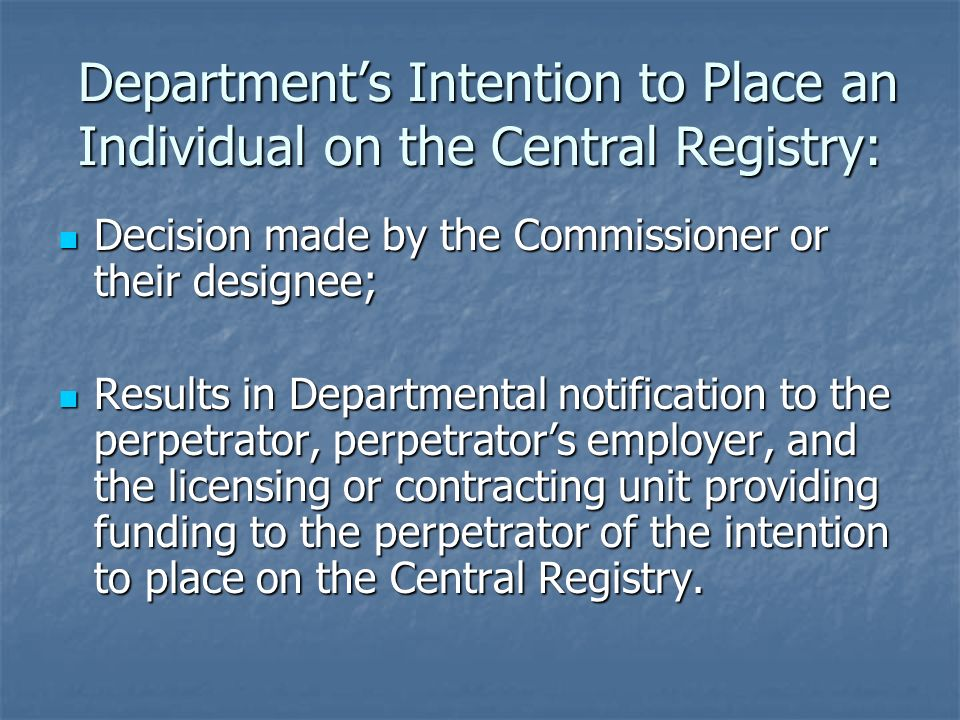 Department's Intention to Place an Individual on the Central Registry: