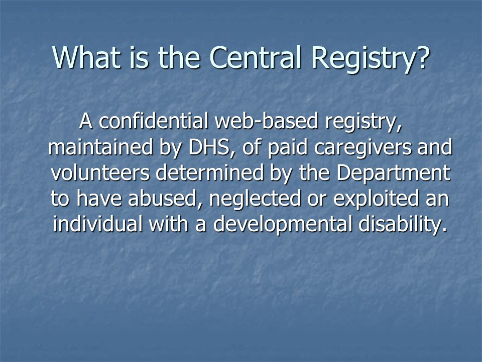 What is the Central Registry