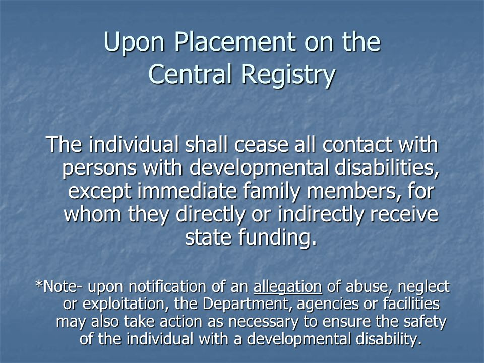 Upon Placement on the Central Registry