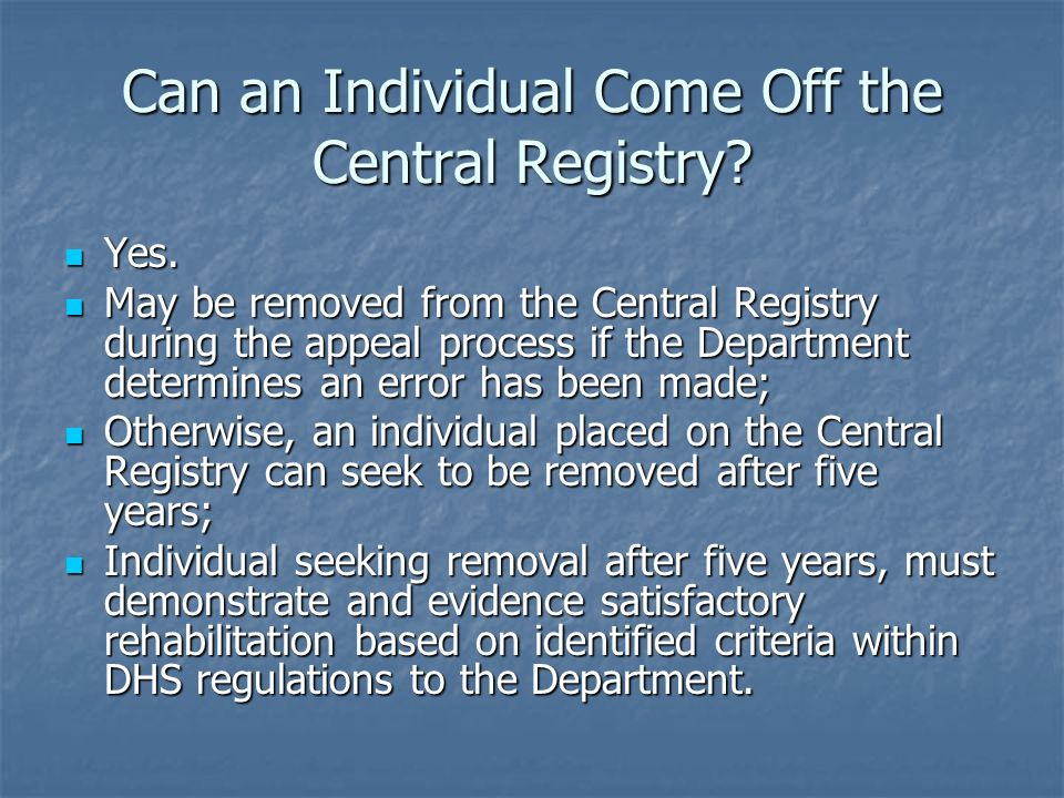 Can an Individual Come Off the Central Registry