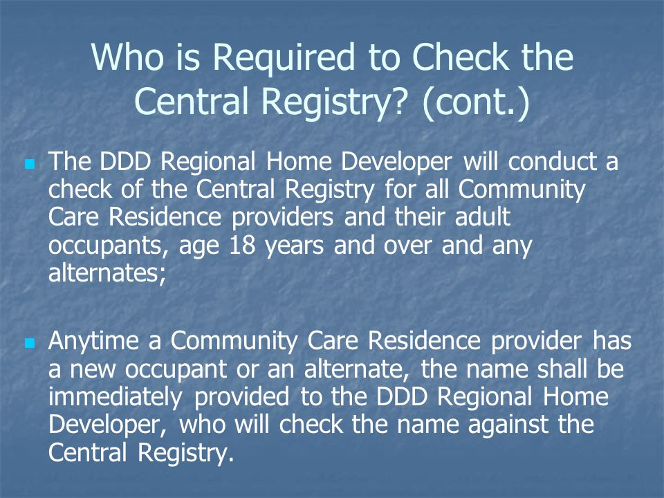 Who is Required to Check the Central Registry (cont.)