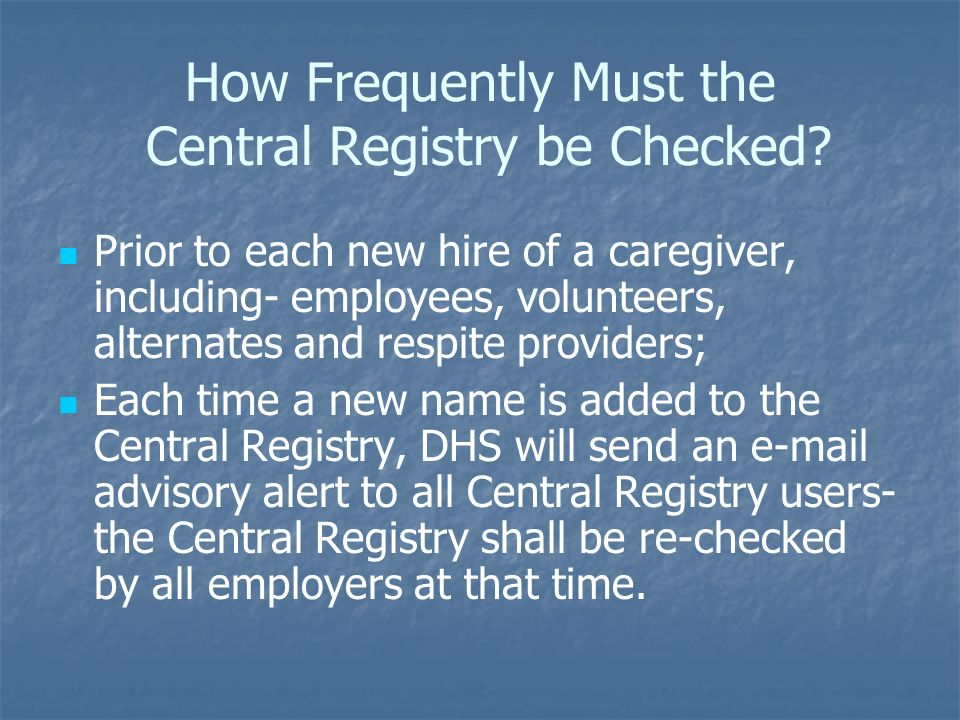 How Frequently Must the Central Registry be Checked