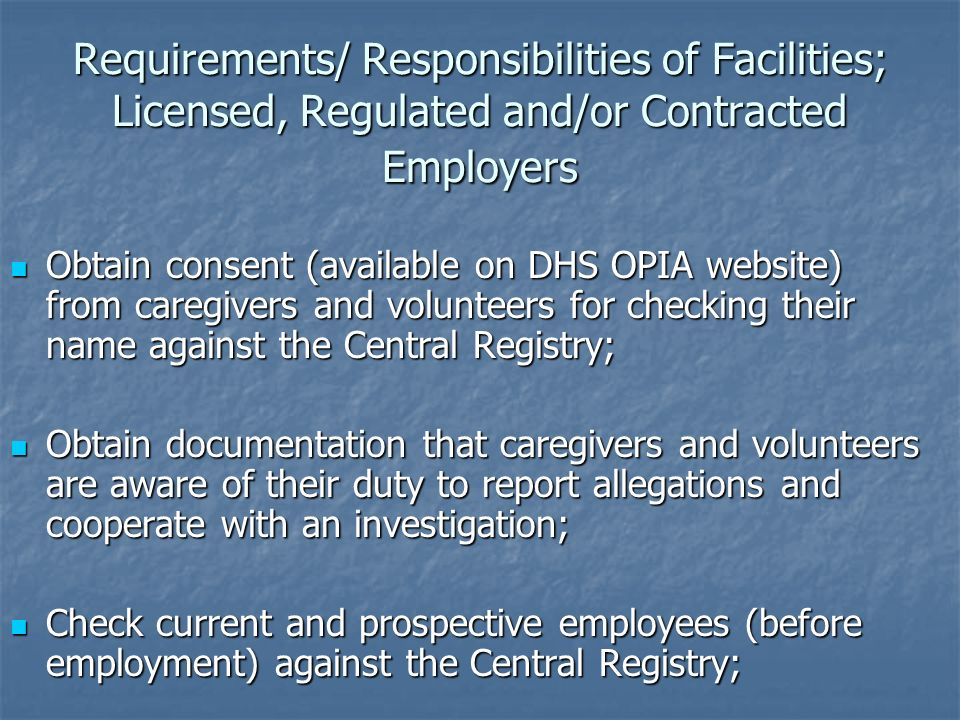 Requirements/ Responsibilities of Facilities; Licensed, Regulated and/or Contracted Employers