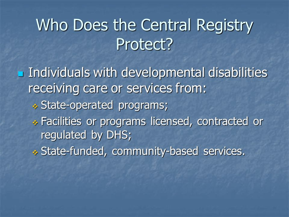 Who Does the Central Registry Protect