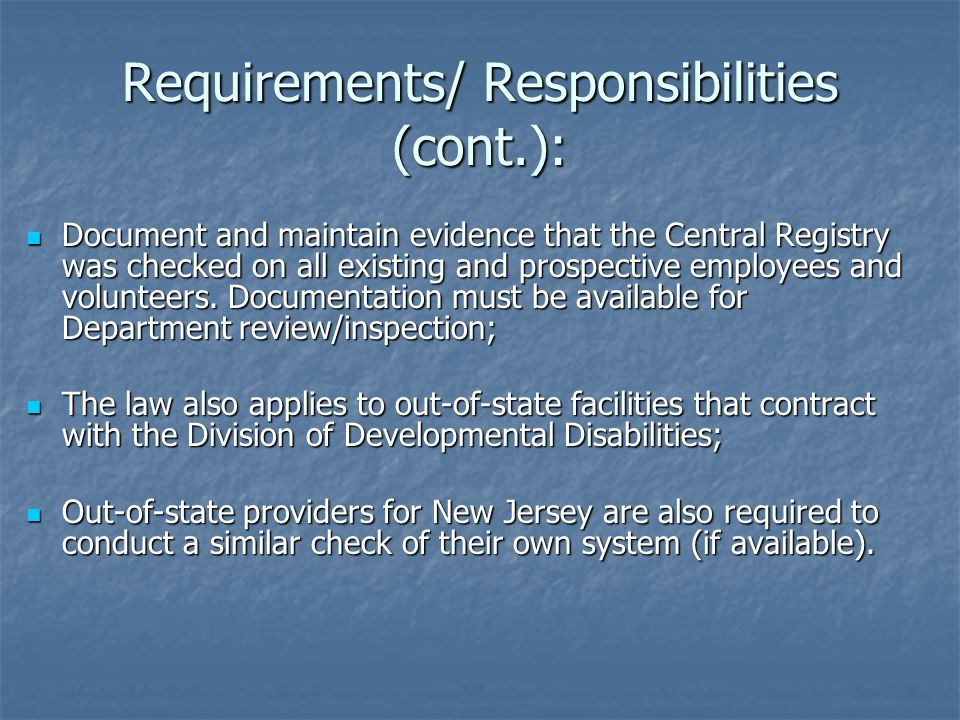 Requirements/ Responsibilities (cont.):