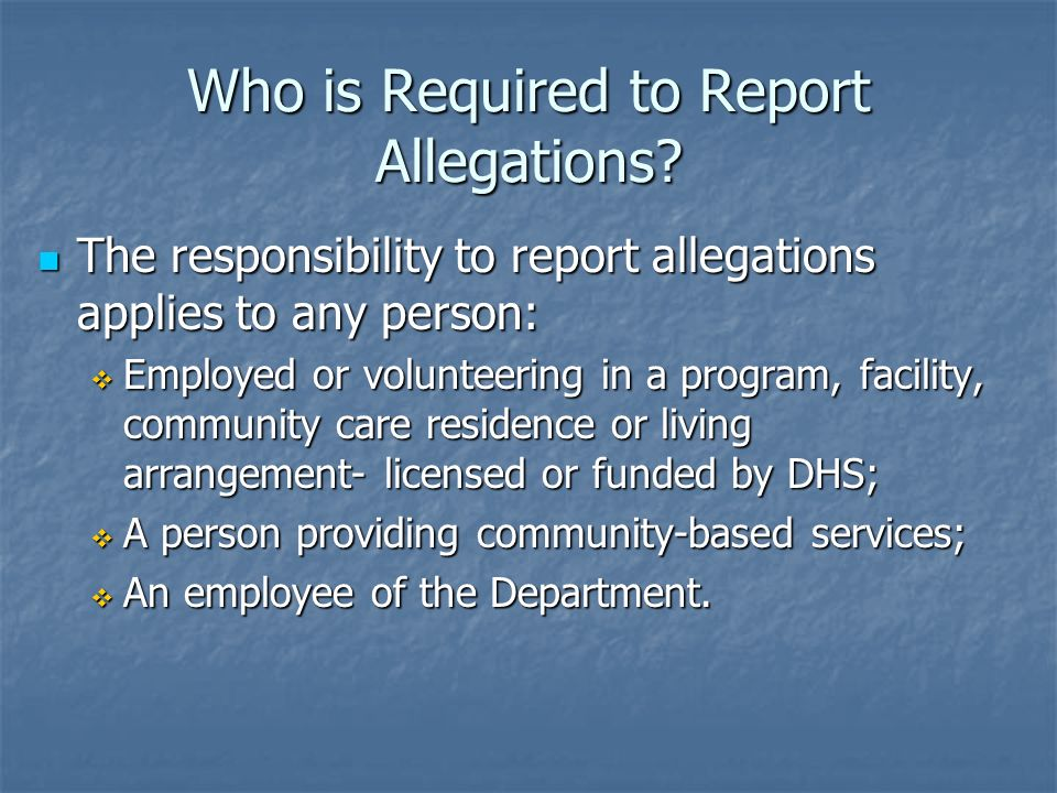 Who is Required to Report Allegations