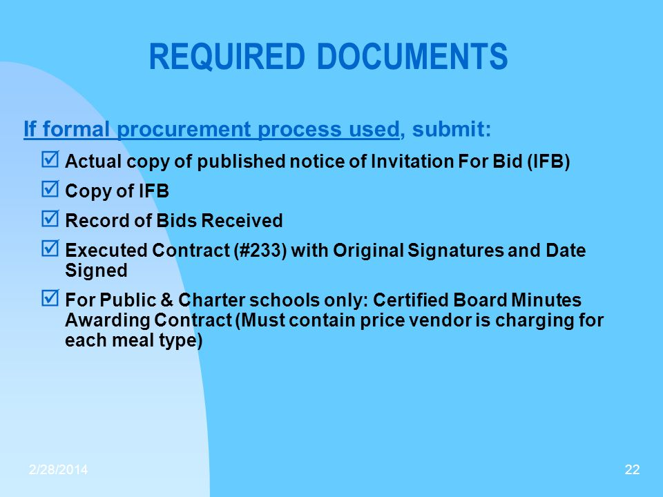 REQUIRED DOCUMENTS If formal procurement process used, submit: