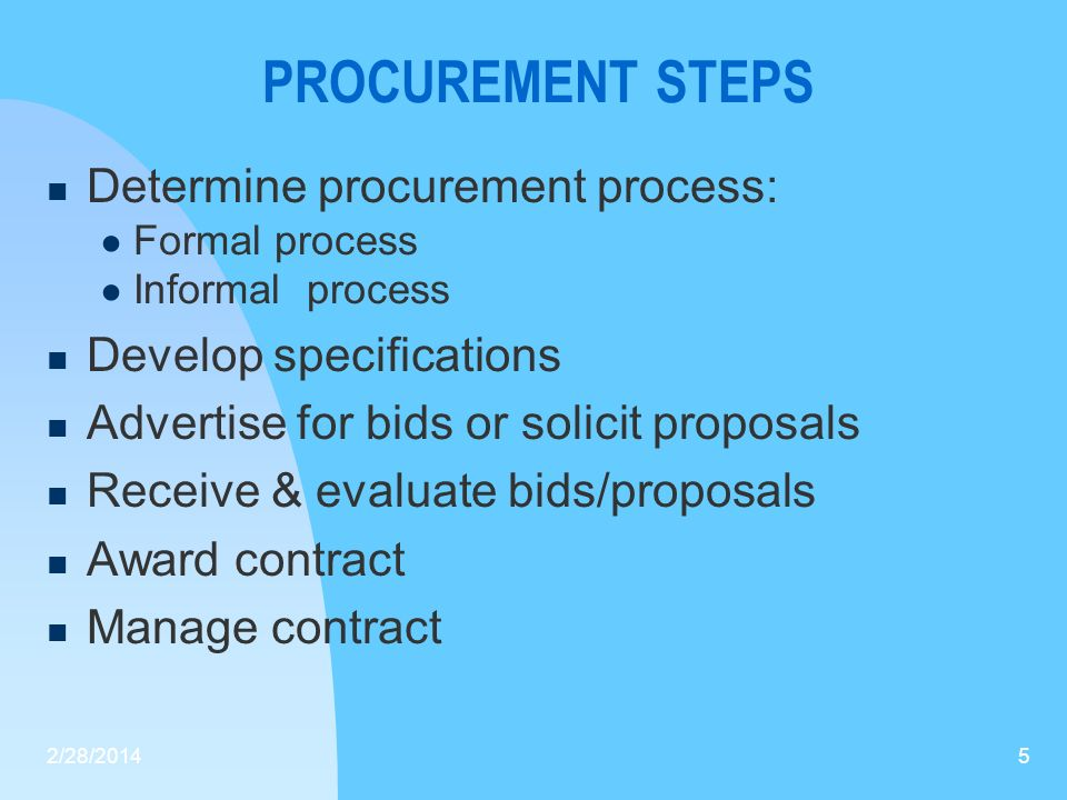 PROCUREMENT STEPS Determine procurement process: