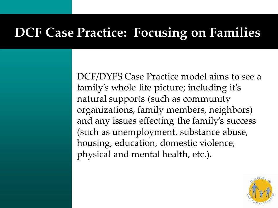 DCF Case Practice: Focusing on Families
