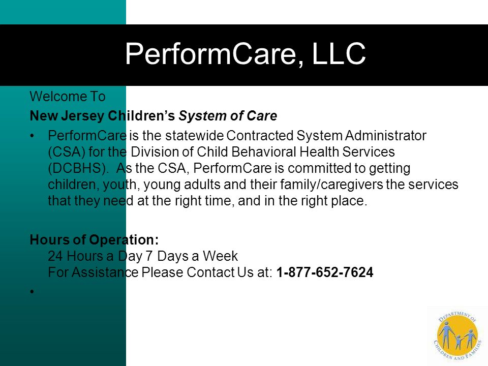 PerformCare, LLC Welcome To New Jersey Children's System of Care