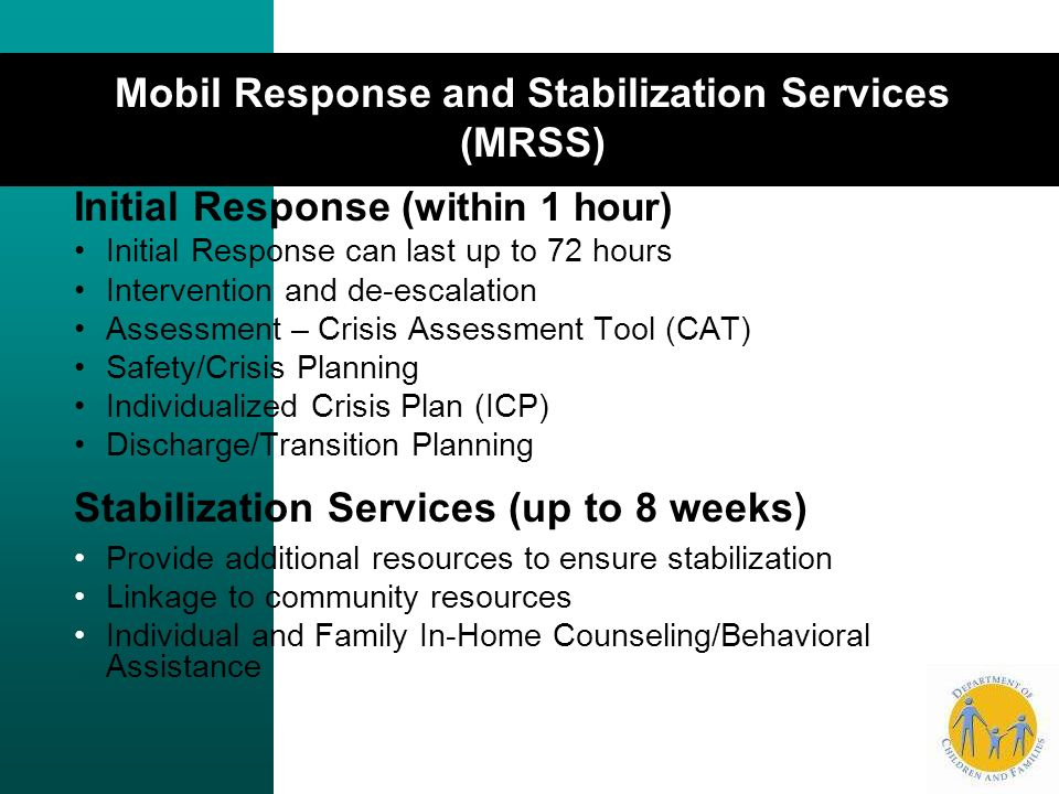 Mobil Response and Stabilization Services (MRSS)