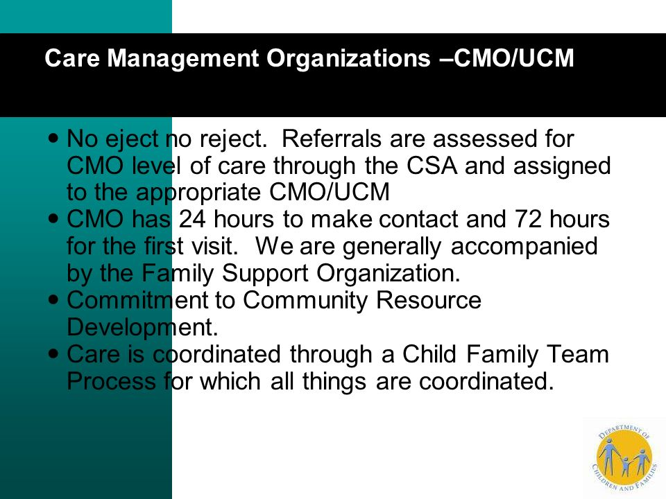 Care Management Organizations –CMO/UCM