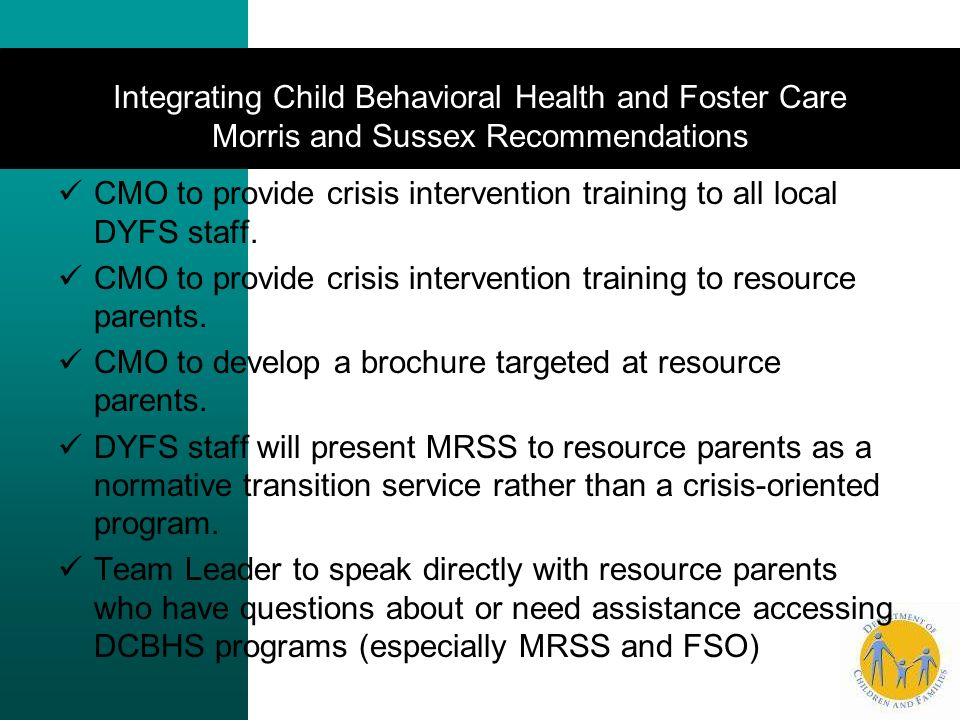 Integrating Child Behavioral Health and Foster Care Morris and Sussex Recommendations