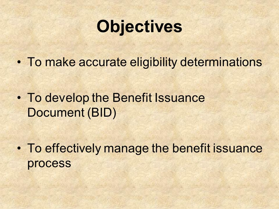 Objectives To make accurate eligibility determinations