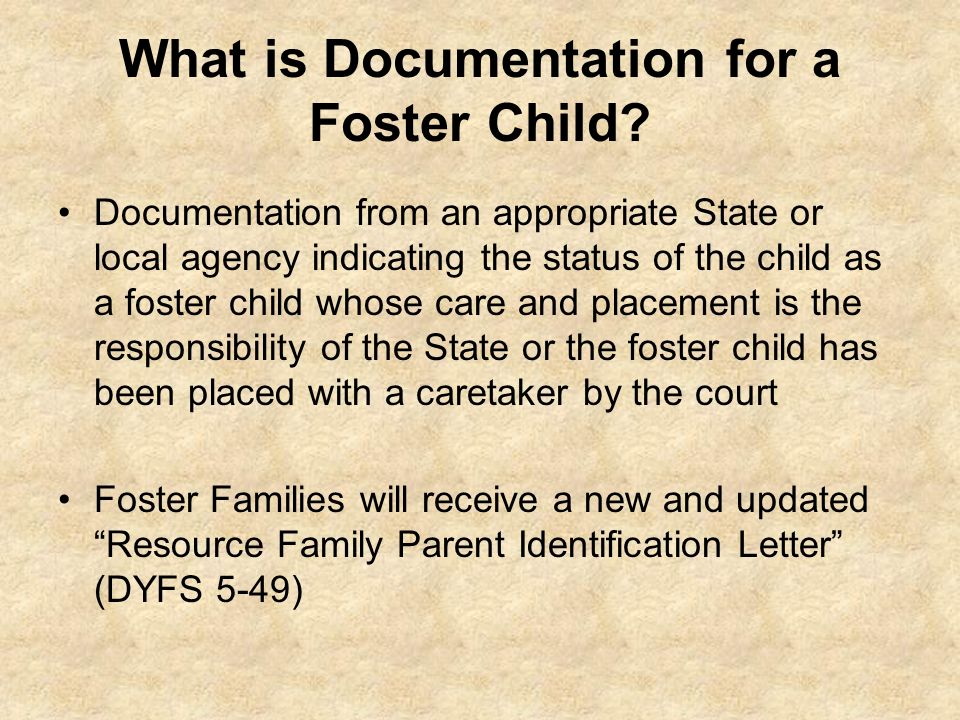 What is Documentation for a Foster Child