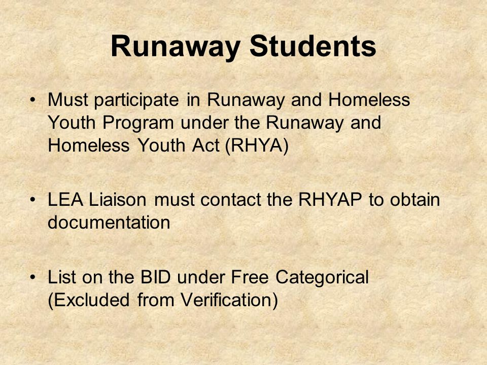 Runaway Students Must participate in Runaway and Homeless Youth Program under the Runaway and Homeless Youth Act (RHYA)