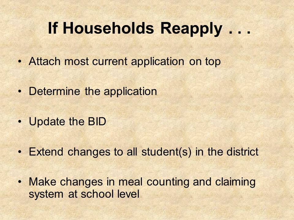 If Households Reapply . . . Attach most current application on top