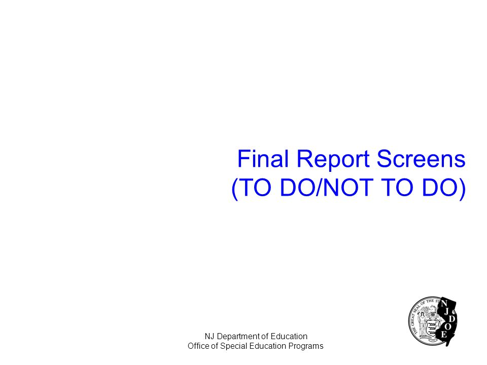 Final Report Screens (TO DO/NOT TO DO)