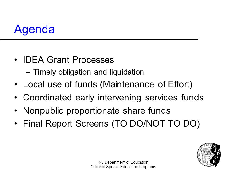 Agenda IDEA Grant Processes Local use of funds (Maintenance of Effort)
