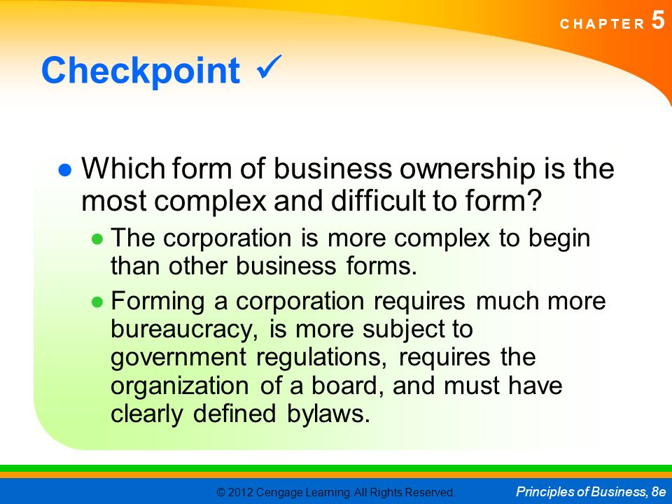 corporation as the most dominant form of business ownership Chapter 5: forms of business ownership each form of business ownership has its advantages many slower-growing businesses have selected the s corporation form.