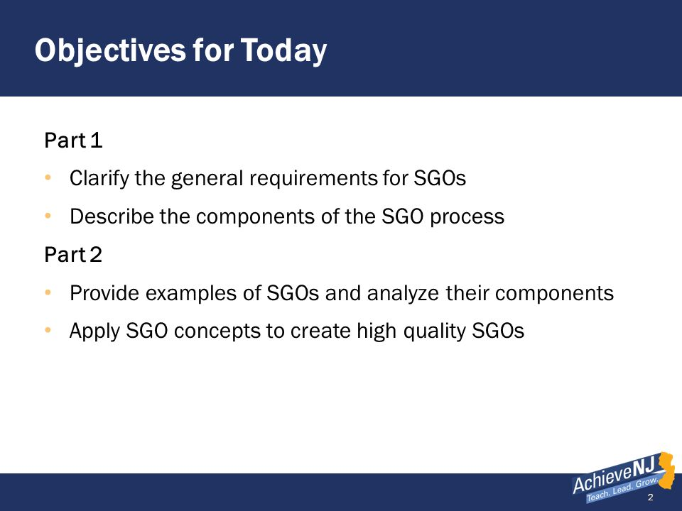 Objectives for Today Part 1 Clarify the general requirements for SGOs