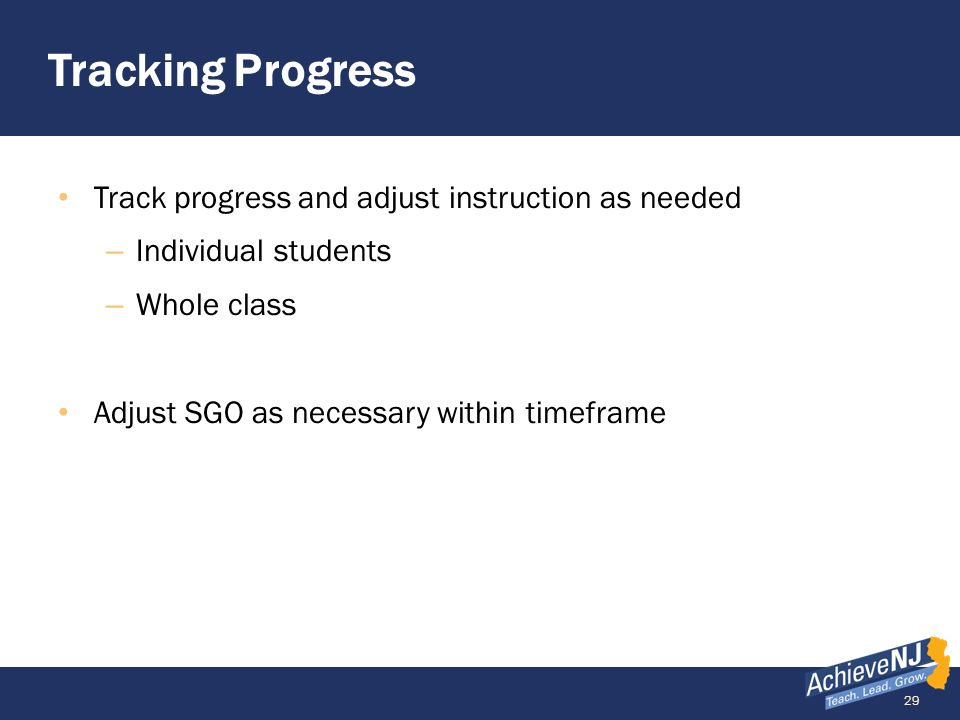 Tracking Progress Track progress and adjust instruction as needed
