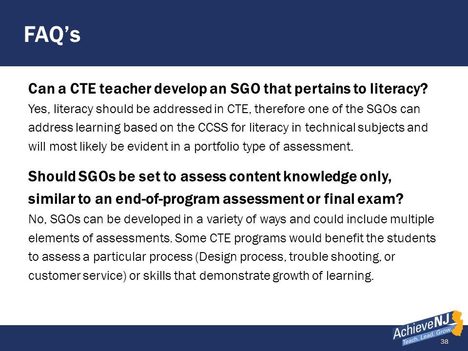 FAQ's Can a CTE teacher develop an SGO that pertains to literacy