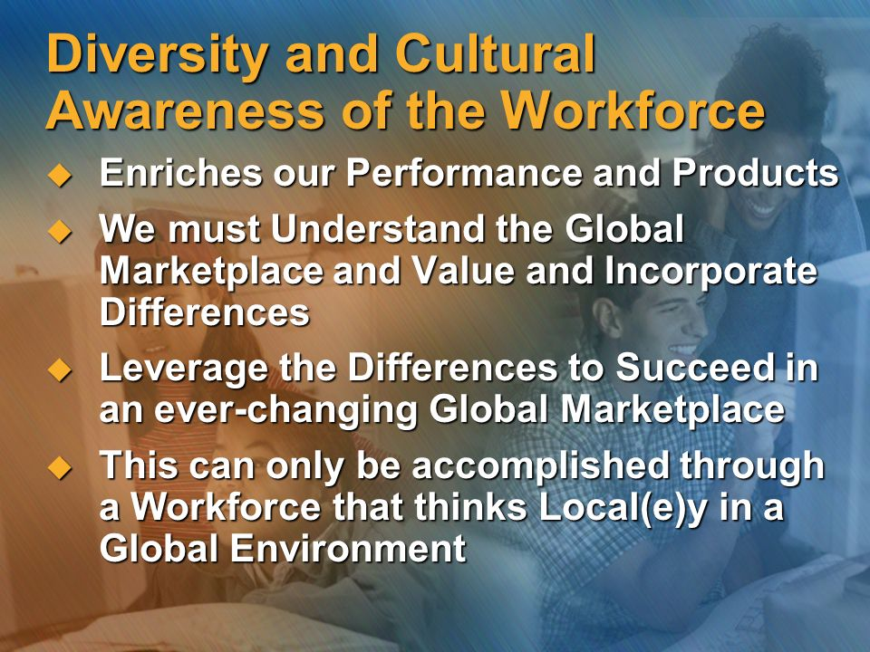 Diversity and Cultural Awareness of the Workforce