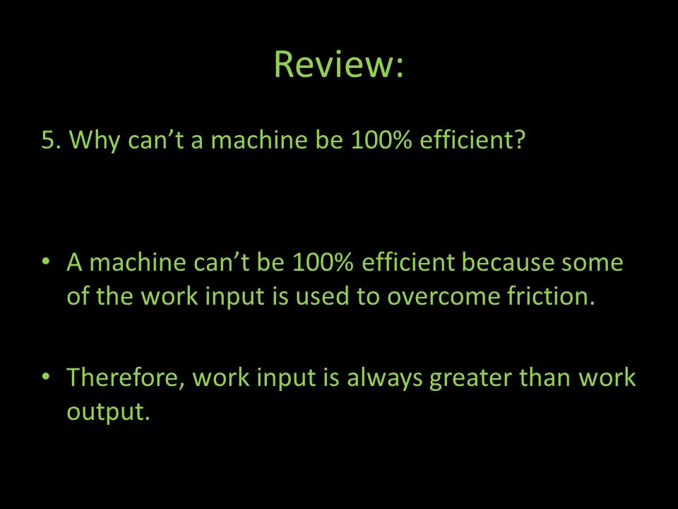 Review: 5. Why can't a machine be 100% efficient
