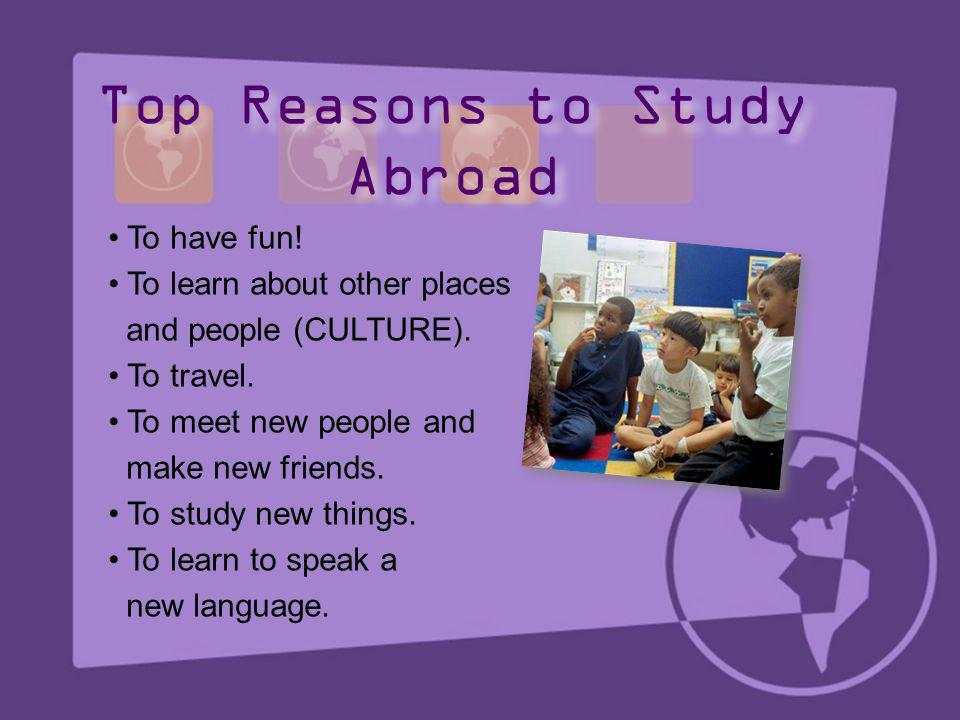 Top Reasons to Study Abroad
