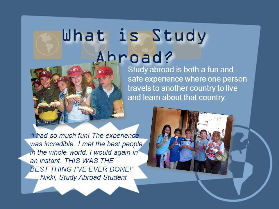 What is Study Abroad Study abroad is both a fun and