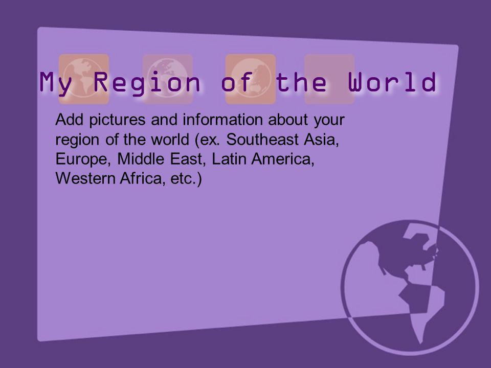 My Region of the World