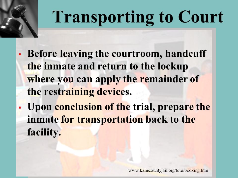 Transporting to Court