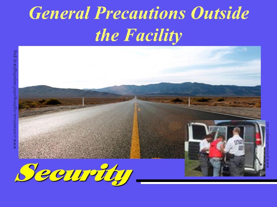 General Precautions Outside the Facility
