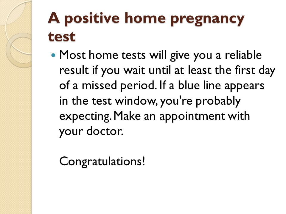 A positive home pregnancy test