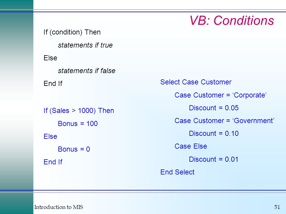 VB: Conditions If (condition) Then statements if true Else