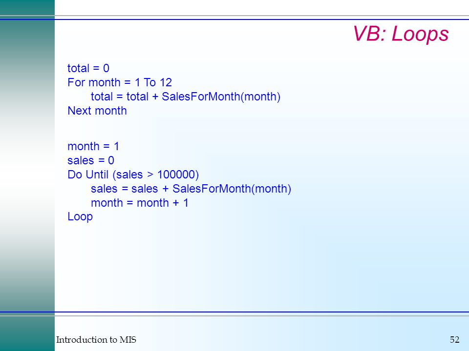 VB: Loops total = 0 For month = 1 To 12