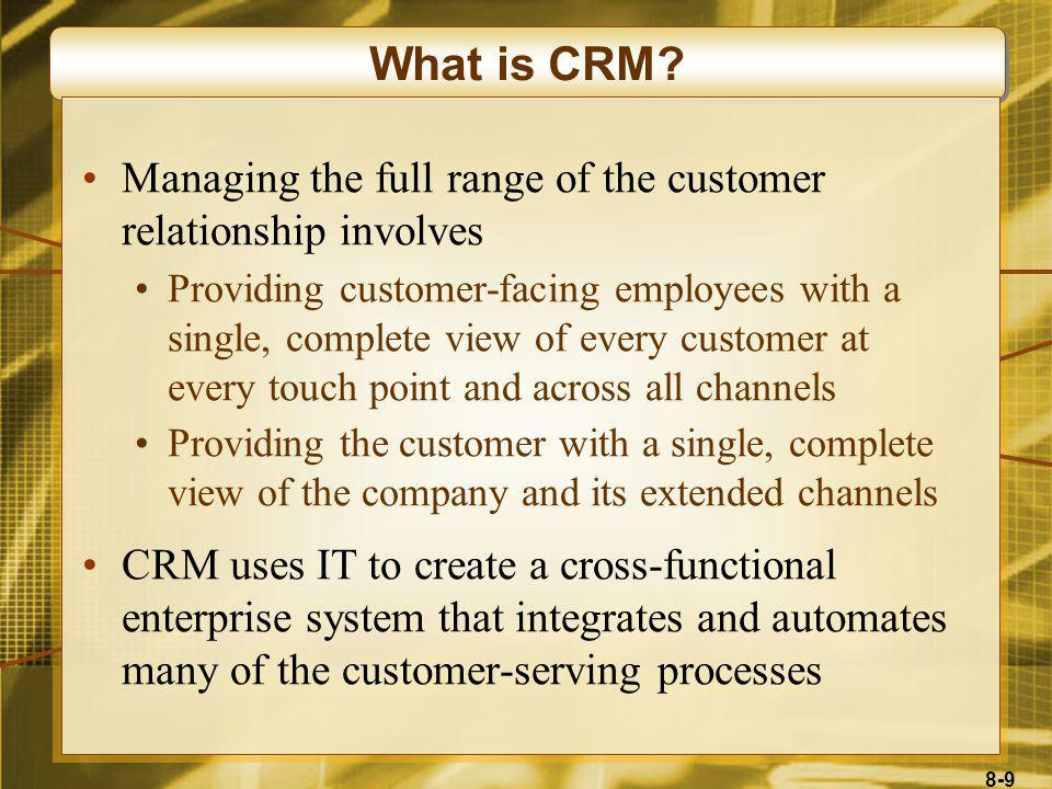 What is CRM Managing the full range of the customer relationship involves.
