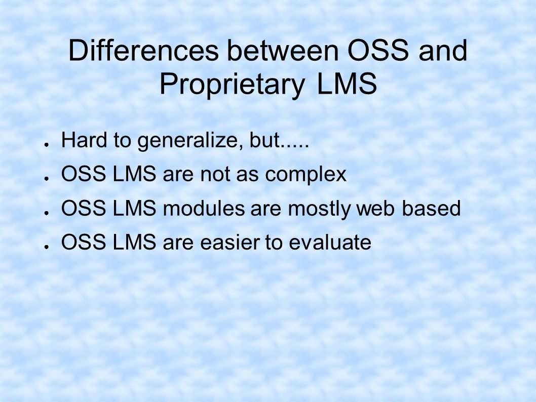 Differences between OSS and Proprietary LMS