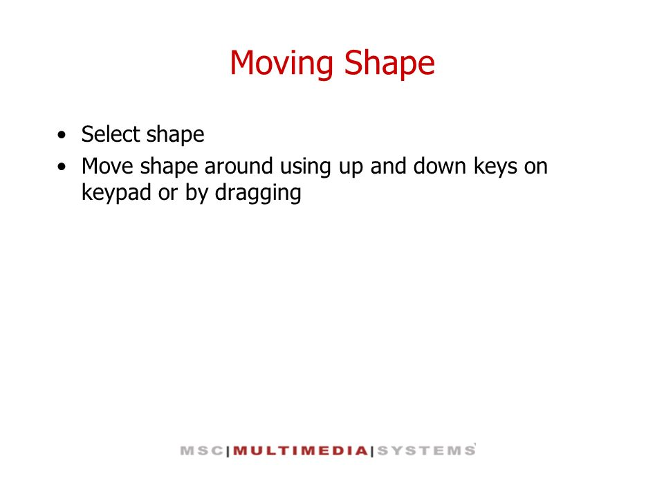 Moving Shape Select shape
