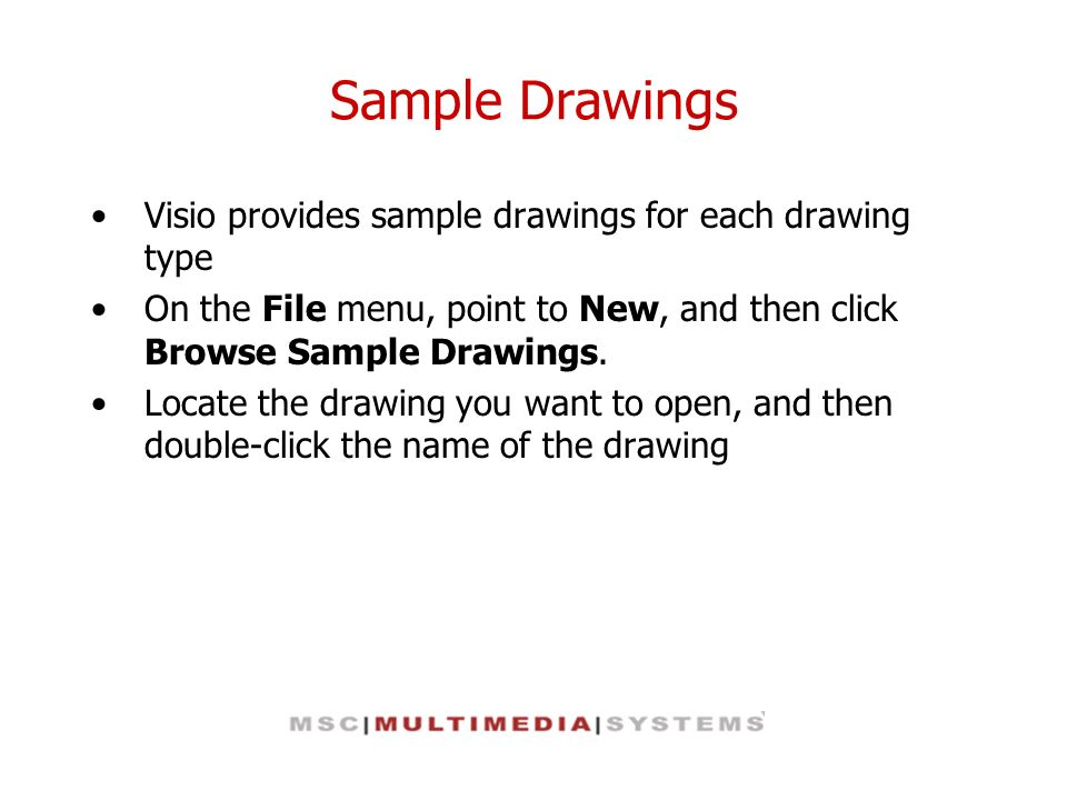Sample Drawings Visio provides sample drawings for each drawing type
