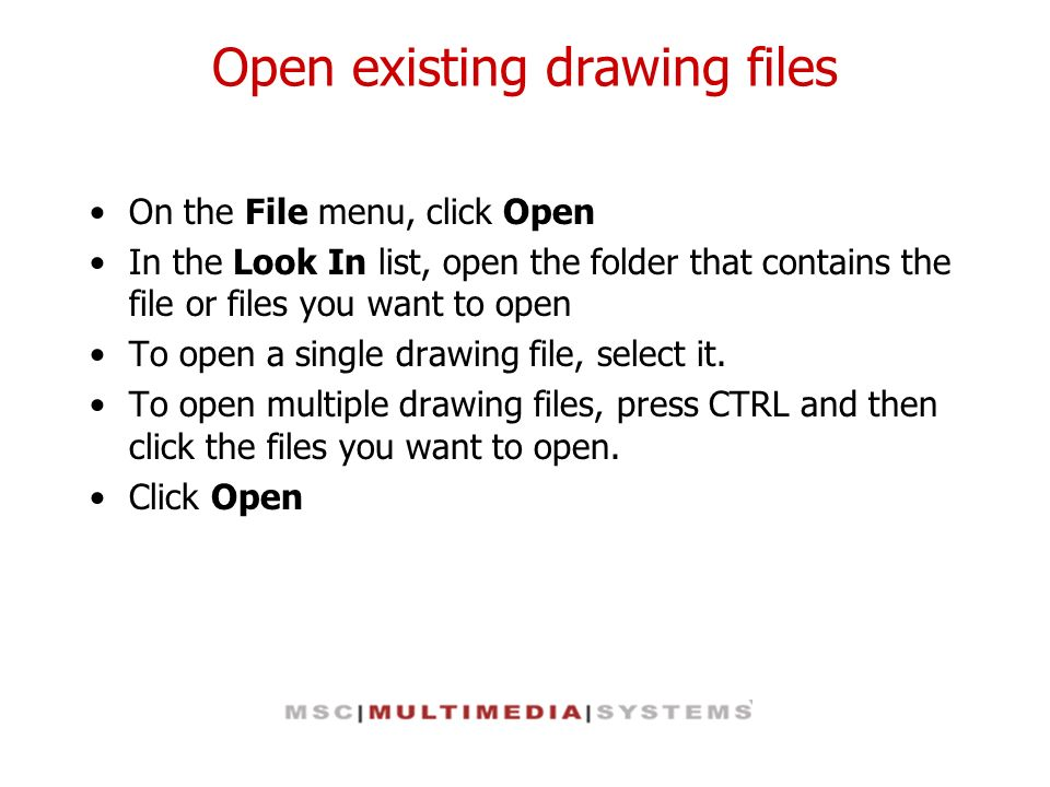 Open existing drawing files