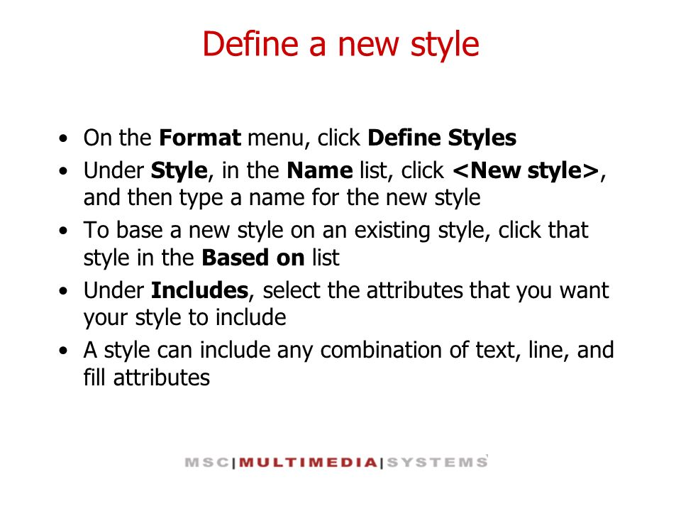 Define a new style On the Format menu, click Define Styles